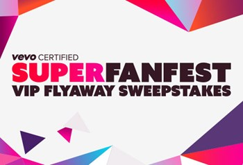 Vevo CERTIFIED SuperFanFest - VIP Flyaway Ticket Sweepstakes
