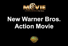 Movie Screening - New Warner Bros. Action Movie