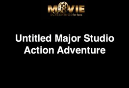 Movie Screening - Untitled Major Studio Action Adventure